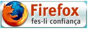 Firefox: fes-li confiança