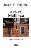 Josep M. Espinas: A peu per Mallorca / Sense veure el mar